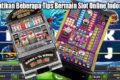 Perhatikan Beberapa Tips Bermain Slot Online Indonesia